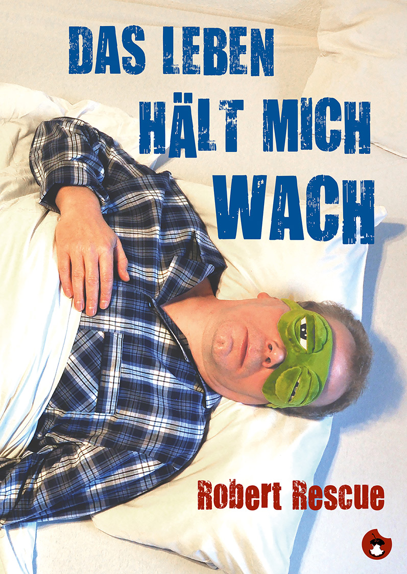 "Robert Rescue ""Das Leben hält mich wach"" - periplaneta"